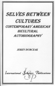 Selves Between Cultures: Contemporary American Bicultural Autobiography