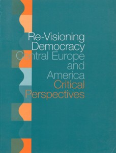 Re-Visioning Democracy in Central Europe and America