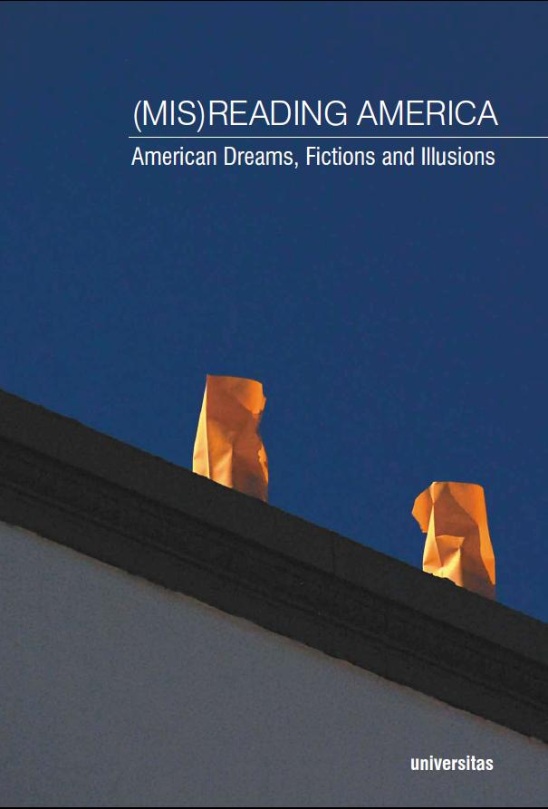 (Mis)Reading America: American Dreams, Fictions and Illusions