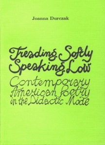 Treading Softly, Speaking Low. Contemporary American Poetry in the Didactic Mode