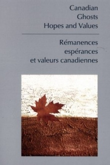 Canadian Ghosts, Hopes and Values